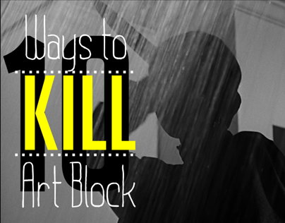 10 Ways to Kill Art Block