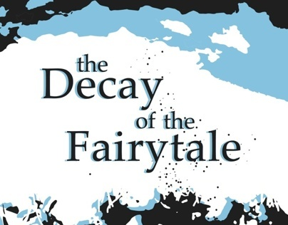 The Decay of the Fairytale