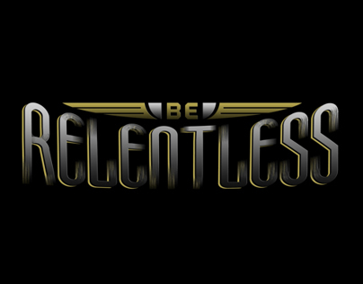 Be Relentless - shirt design