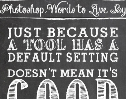 Photoshop words to live by, #3