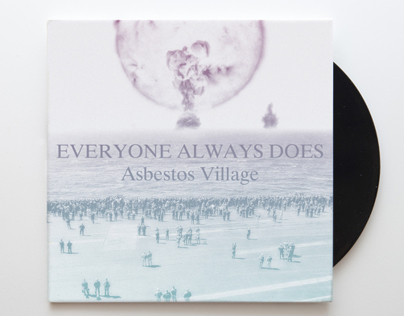 Everyone Always Does - Asbestos Village
