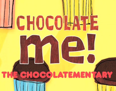 Chocolate Me! The Chocolatementary - Teaser & Film