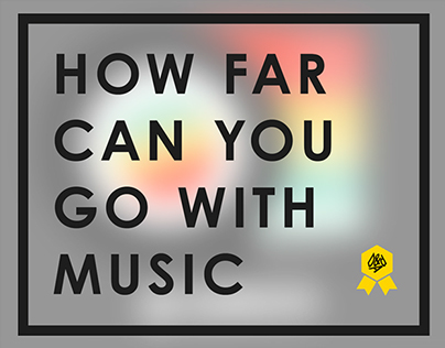 How far can you go with music?