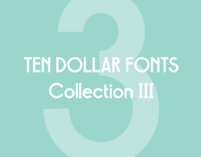 Ten Dollar Fonts: The Collection III