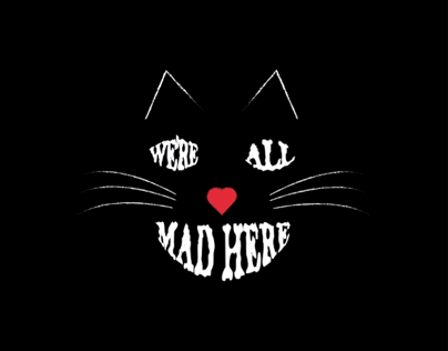 Were all mad here.