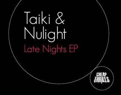Taiki & Nulight Late Nights EP [Cheap Thrills]