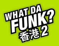 What Da Funk Hong Kong 2
