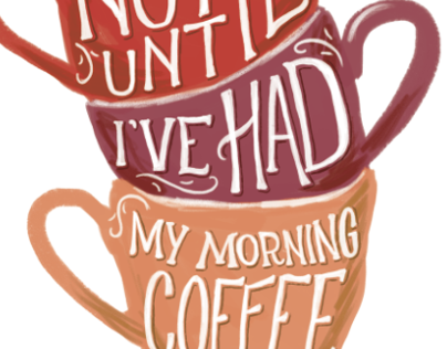 NOT UNTIL AFTER COFFEE