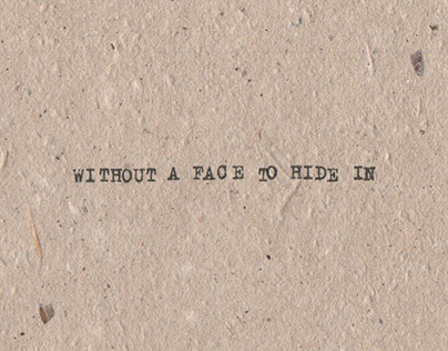 Without A Face To Hide In