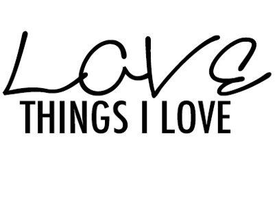 LOVE: Things I Love