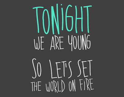 Tonight we are young...