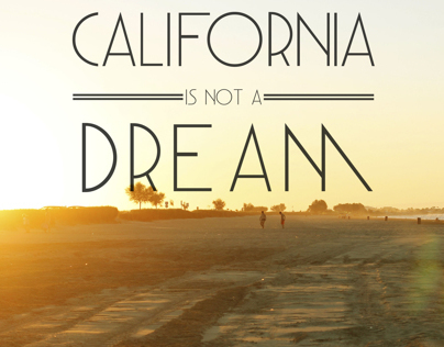 California Is Not A Dream