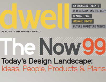 Dwell Magazine: The Now99 issue.