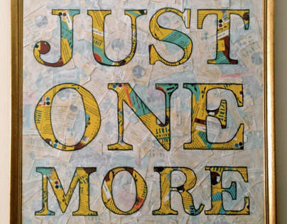 Mixed Media Collage: Just One More