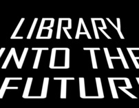 LIBRARY INTO THE FUTURE