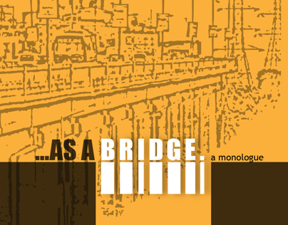 As A Bridge - a monologue.
