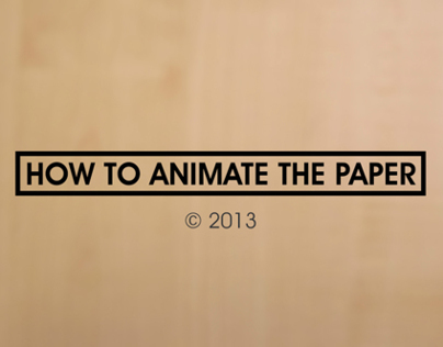 HOW TO ANIMATE THE PAPER
