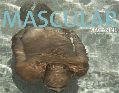 MASCULAR Magazine Issue No. 6 | Summer 2013