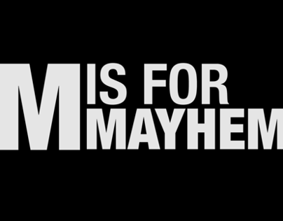 M is for Mayhem (ABCs of Death submission)