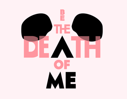 Be The Death of Me
