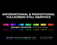 Informational & promotional fullscreen still graphics