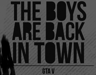 The Boys are Back in Town. GTA V POSTER