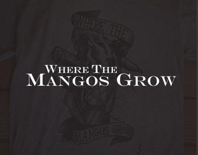 Where The Mangos Grow T-Shirt Design