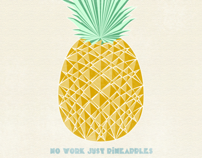 No work, just pineapples!