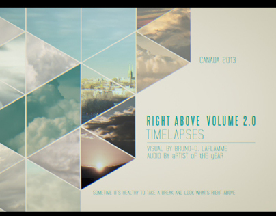 RIGHT ABOVE 2  -  Timelapses