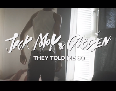 Jack Moy & Glöden - They Told Me So