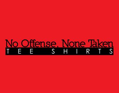 No offense, None taken