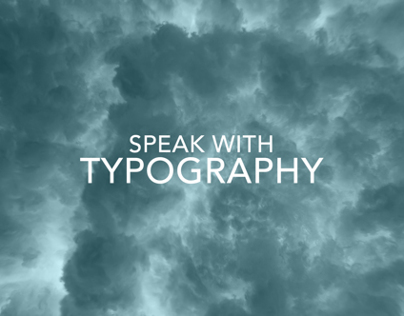 SPEAK WITH TYPOGRAPHY