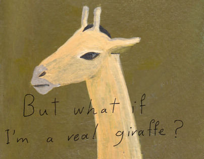 But what if Im a real giraffe?