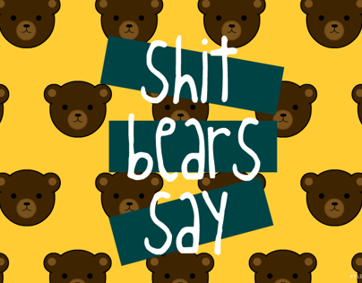 Shit Bears Say