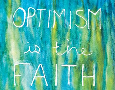 Optimism is the Faith