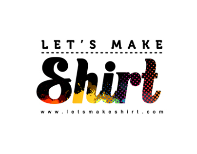 Lets Make Shirt