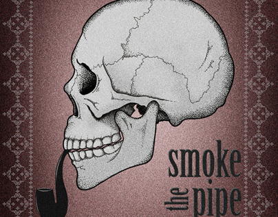 Smoke the pipe