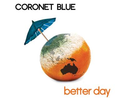 Coronet Blue (feat. John Rooney) - Better Day