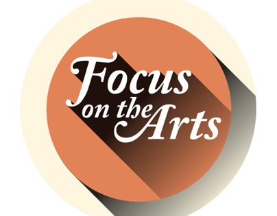 Focus on the Arts Current Magazine