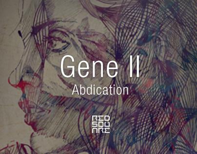 GENE II : Abdication
