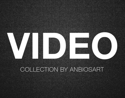 Video collection by anbiosart