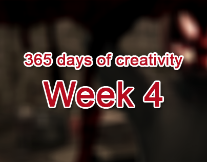 365 days of creativity/art - Week 4