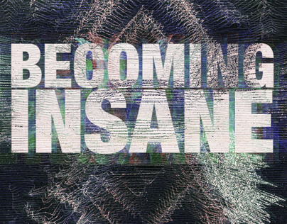 BECOMING INSANE