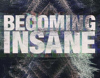 BECOMING INSANE