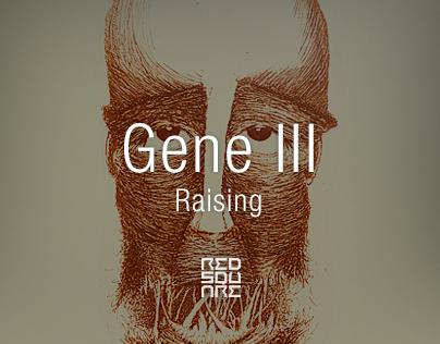 GENE III : Raising