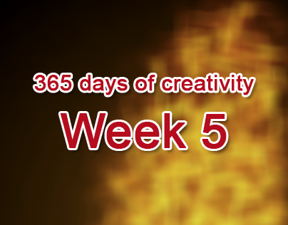 365 days of creativity/art - Week 5