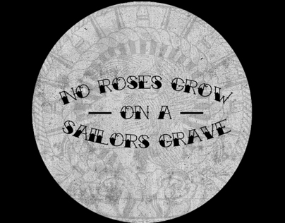 No roses grow on a sailors grave...