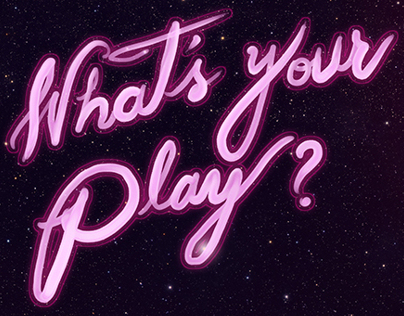 WHATS UR PLAY?