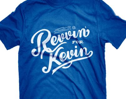 Revvin' for Kevin