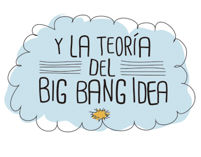 Slogan y la teoría del Big Bang Idea